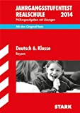 Jahrgangsstufentest Realschule Bayern / Deutsch 6. Klasse 2014: Mit den Original-Tests Prüfungsaufgaben mit Lösungen
