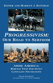 Progressivism: Our Road to Serfdom (English Edition) di [Zester, Hatfield, Marilyn J.]