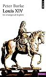 Louis XIV : Les stratégies de la gloire