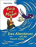 Mick und Mumm: Das Abenteuer mit der blauen Katze