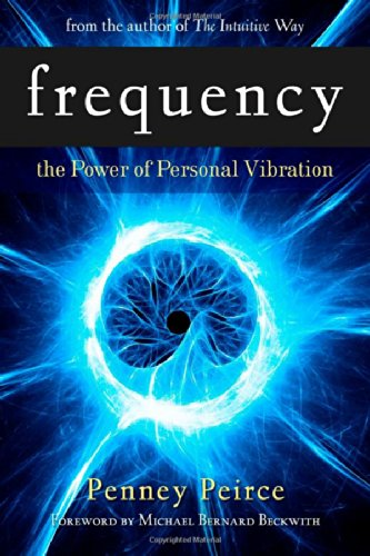 Frequency: The Power of Personal Vibration por Penney Peirce
