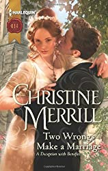 Two Wrongs Make a Marriage by Christine Merrill (2012-09-18)