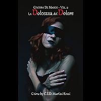La Dolcezza del Dolore: Ginevra De Marco (vol. 2)