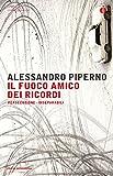 Il fuoco amico dei ricordi: (Persecuzione - Inseparabili) (Italian Edition)