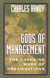 Gods of Management: The Changing Work of Organizations by Charles Handy (1996-11-21)