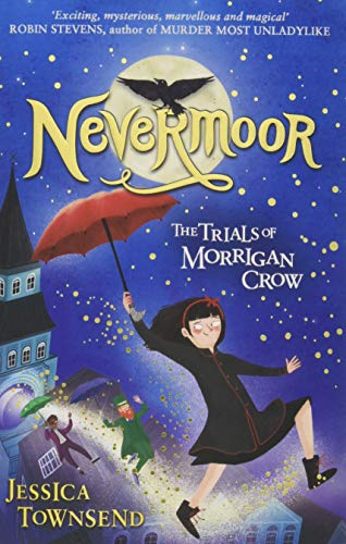 Nevermoor. The Trials Of Morrigan Crow