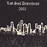 Last Soul Descendents - 2002