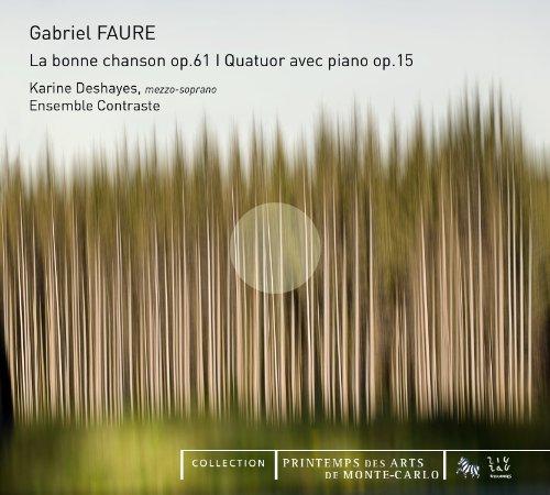 Fauré: La bonne chanson op. 61. / Quatuor avec piano op. 15