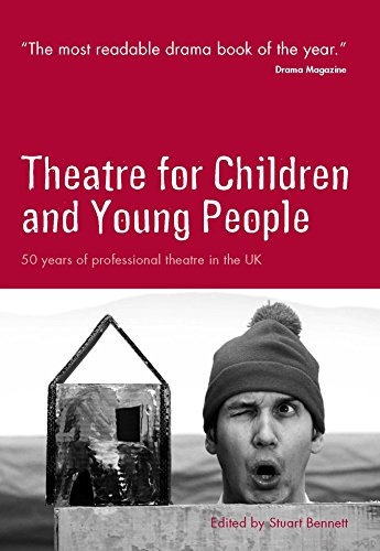 Theatre for Children and Young People: 50 Years of Professional Theatre in the UK par Various: Paul Harman