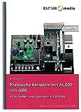 Praktische Beispiele mit AC500 von ABB: 45 Aufgaben und Lösungen in Codesys