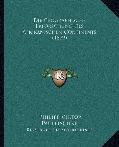 Die Geographische Erforschung Des Afrikanischen Continents (1879)