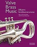 Valve.Brass.Music: 200 Jahre Ventilblasinstrumente