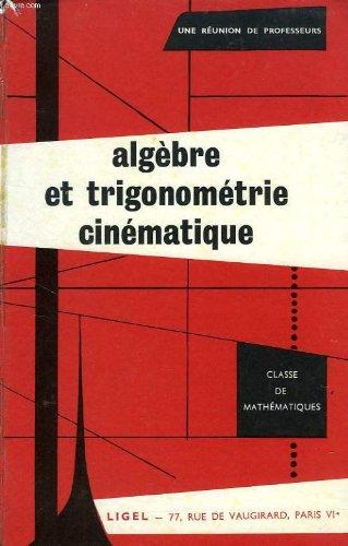 ALGEBRE ET TRIGONOMETRIE CINEMATIQUE, CLASSE DE MATHEMATIQUES