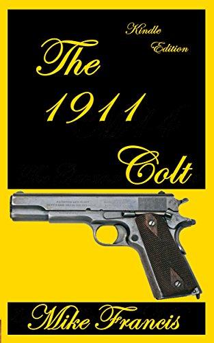 The 1911 Colt: The Kalashnikov of Semiautomatic Sidearms! (English Edition) -