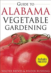 Guide to Alabama Vegetable Gardening (Vegetable Gardening Guides) by Walter Reeves (2008-02-01)