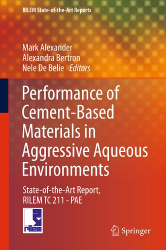 Performance of Cement-Based Materials in Aggressive Aqueous Environments: State-of-the-Art Report, RILEM TC 211 - PAE: 10 (RILEM State-of-the-Art Reports)