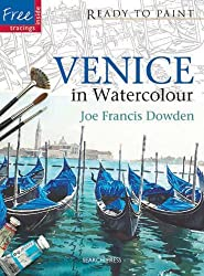 Venice in Watercolour (Ready to Paint) by Joe Franics Dowden (2011-03-01)