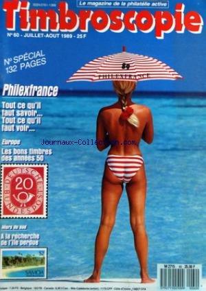 TIMBROSCOPIE [No 60] du 01/07/1989 - PHILEXFRANCE - EUROPE / LES BONS TIMBRES DES ANNEES 50 - MERS DU SUD / A LA RECHERCHE DE L'ILE PERDUE
