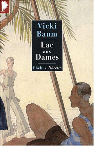 Lac-aux-Dames : Roman gai d'amour et de disette par Vicki Baum