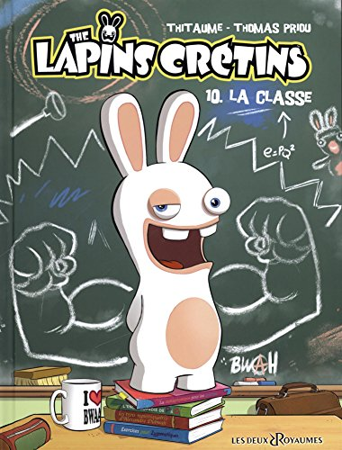 The Lapins Crétins, Tome 10 : La classe par Thomas Priou