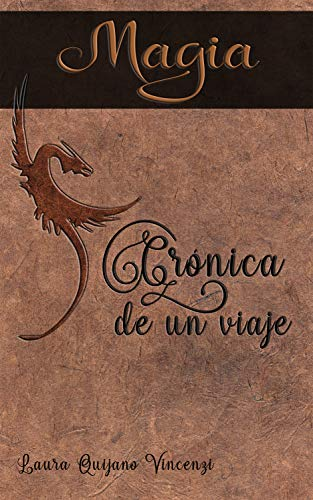 Crónica  de un viaje Magia (Crónica de un viaje nº 1) por Laura Quijano Vincenzi