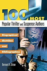 100 Most Popular Thriller and Suspense Authors: Biographical Sketches and Bibliographies (Popular Authors Series)