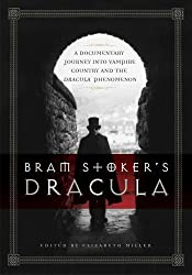 Bram Stoker's Dracula: A Documentary Journey into Vampire Country and the Dracula Phenomenon by Elizabeth Miller (2009-08-18)
