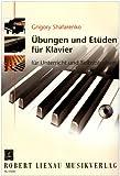 Übungen und Etüden für Klavier: für Unterricht und Selbststudium