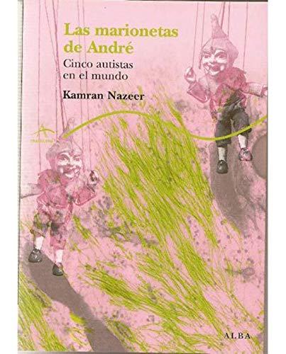 Las marionetas de André: Cinco autistas en el mundo (Trayectos Supervivencias) por Kamran Nazeer