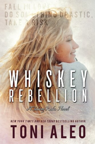 Whiskey Rebellion: Volume 3 (Taking Risk Series)