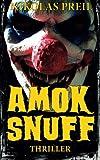Amok Snuff: Thriller