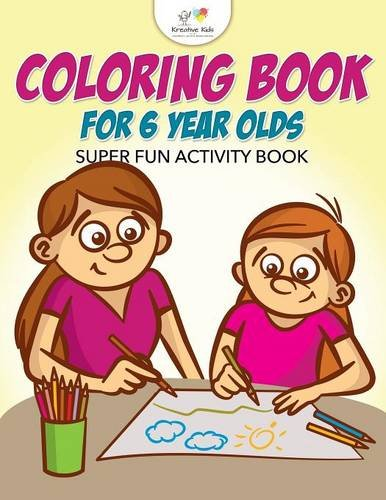 Coloring Book For 6 Year Olds Super Fun Activity Book