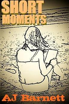 Christian Romantic Fiction: Short Moments : Heartwarming Stories (Tearjerkers Book 1) by [Barnett, AJ]