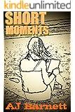 Short Moments: Heartwarming Stories: an Ideal Beach Read (Tearjerkers Book 1)