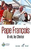 Il vit, le Christ - Christus vivit (exhortation apostolique, traduction officielle) (Documents d'Église)...