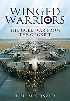 Winged Warriors: Memoirs of a Canberra and Tornado Pilot par [McDonald, Thomas]