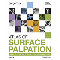 Atlas of Surface Palpation: Anatomy of the Neck, Trunk, Upper and Lower Limbs (English Edition)