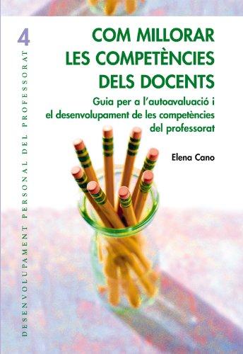 Com millorar les competències dels docents: 004 (Desenvolupament Personal) por Elena Cano García