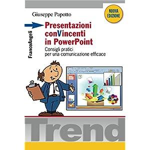 Presentazioni conVincenti in PowerPoint. Consigli