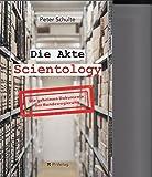 Akte Scientology: Die geheimen Dokumente der Bundesregierung