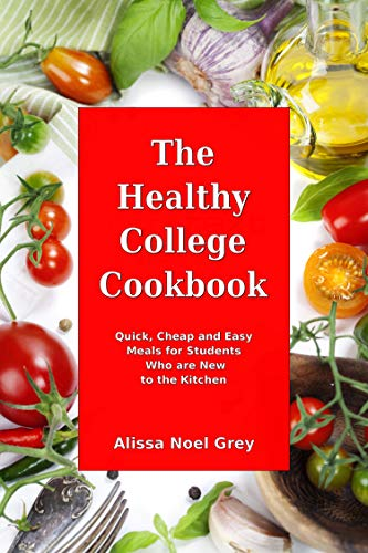 The Healthy College Cookbook: Quick, Cheap and Easy Meals for Students Who are New to the Kitchen: Healthy, Budget-Friendly Recipes for Every Student (English Edition) Cast Iron Soup Pot