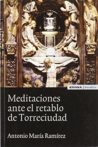 Meditaciones ante el retablo de Torreciudad (Espiritualidad) por Antonio María Ramírez Monsonis