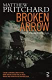 Front cover for the book Broken Arrow by Matthew Pritchard