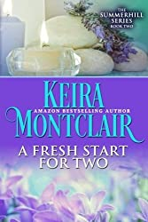 A Fresh Start for Two (The Summerhill Series) (Volume 2) by Keira Montclair (2015-06-02)