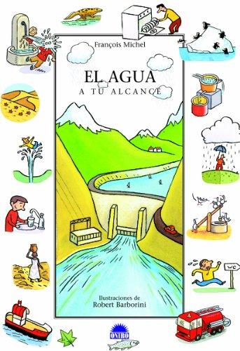 El Agua/ Water: A Tu Alcance/ Within Your Reach par François Michelle