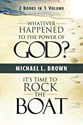 Whatever Happened to the Power of God?/It's Time to Rock the Boat by Michael L. Brown (2009-12-01)