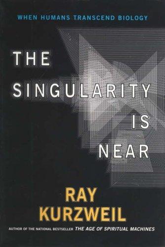 The Singularity is Near by Raymond Kurzweil (2006) Paperback