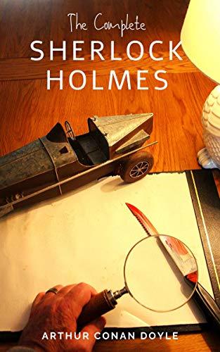 Arthur Conan Doyle: The Complete Sherlock Holmes (English Edition ...