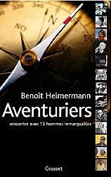 Aventuriers : Rencontres avec 13 hommes remarquables (Documents Français)