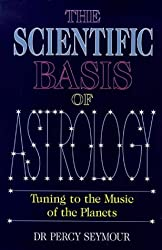 The Scientific Basis of Astrology: Tuning to the Music of the Planets by Percy Seymour (1997-10-08)